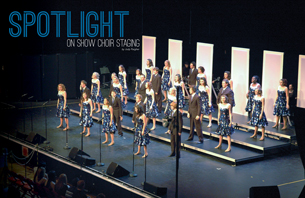 Spotlight on Show Choir Staging